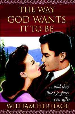 The Way God Wants It to Be by William, Heritage image