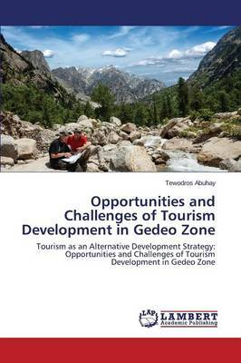 Opportunities and Challenges of Tourism Development in Gedeo Zone by Abuhay Tewodros