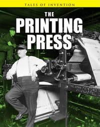 The Printing Press by Richard Spilsbury