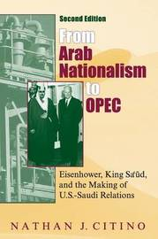 From Arab Nationalism to OPEC, second edition by Nathan J. Citino image