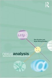 Nexus Analysis: Discourse and the Internet by Ron Scollon