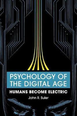 Psychology of the Digital Age by John R. Suler
