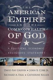 The American Empire and the Commonwealth of God by David Ray Griffin