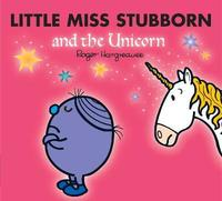 Little Miss Stubborn and the Unicorn by Adam Hargreaves