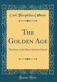 The Golden Age by Carl Theophilus Odhner image