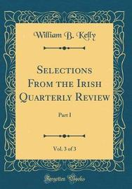 Selections from the Irish Quarterly Review, Vol. 3 of 3 by William B Kelly image