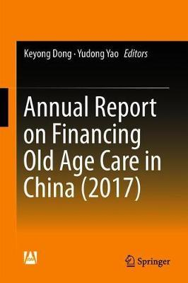 Annual Report on Financing Old Age Care in China (2017) image