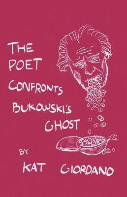 The Poet Confronts Bukowski's Ghost by Kat Giordano image