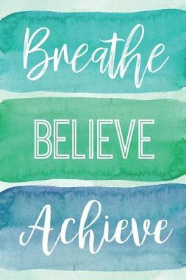 Breathe Believe Achieve by She's Inspired Paper