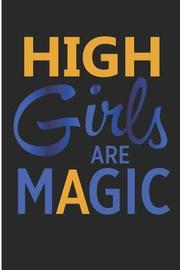 High Girls Are Magic by Debby Prints