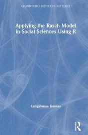 Applying the Rasch Model in Social Sciences Using R by Lamprianou Iasonas