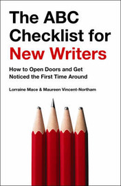 The ABC Checklist for New Writers: How to Open Doors and Get Noticed the First Time Around by Lorraine Mace image