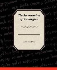 The Americanism of Washington by Henry Van Dyke image