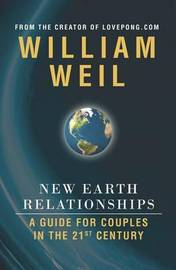 New Earth Relationships by William Weil