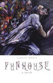 Funhouse by Sergio Kokis