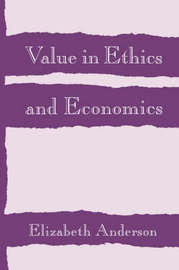 Value in Ethics and Economics by Elizabeth Anderson