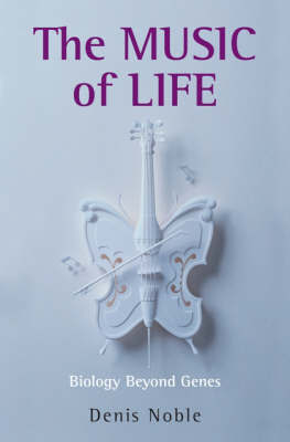 The Music of Life by Denis Noble