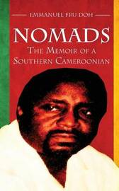 Nomads: The Memoir of a Southern Cameroonian by Emmanuel Fru Doh