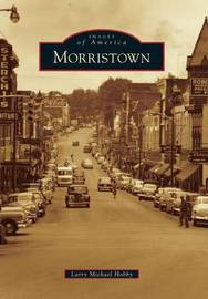 Morristown by Larry Michael Hobby