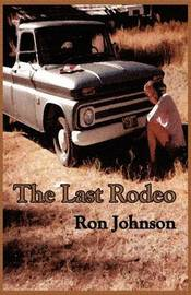 The Last Rodeo by Ron Johnson