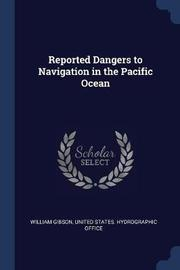Reported Dangers to Navigation in the Pacific Ocean by William Gibson