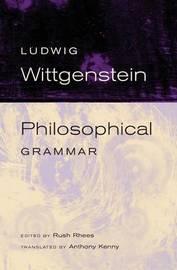 Philosophical Grammar by Ludwig Wittgenstein
