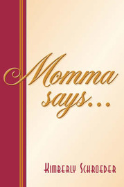 Momma Says... by Kimberly Schroeder image