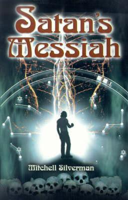 Satan's Messiah by Mitchell Silverman