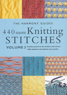 440 More Knitting Stitches by Harmony Guide