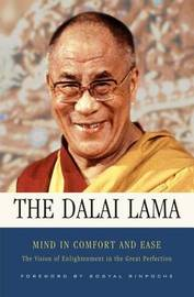 Mind in Comfort and Ease by His Holiness Tenzin Gyatso The Dalai Lama