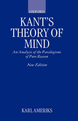 Kant's Theory of Mind by Karl Ameriks