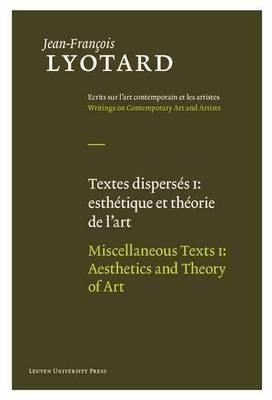 Miscellaneous Texts, Volume I by Jean-Francois Lyotard