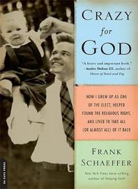 Crazy for God by Frank Schaeffer