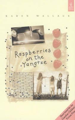 Raspberries On The Yangtze by Karen Wallace