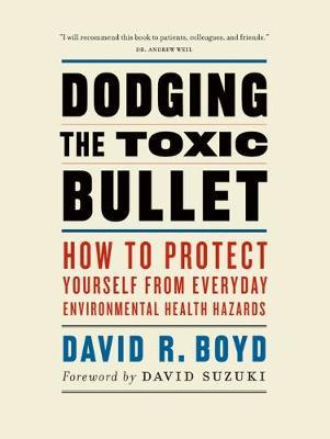 Dodging the Toxic Bullet by David R Boyd