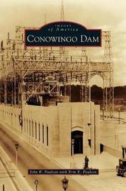 Conowingo Dam by John R Paulson