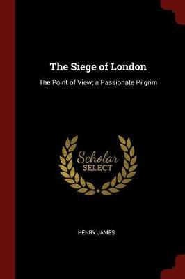 The Siege of London by Henry James image