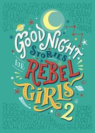 Good Night Stories for Rebel Girls 2 by Elena Favilli image