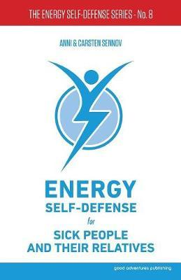 Energy Self-Defense for Sick People and Their Relatives by Anni Sennov image