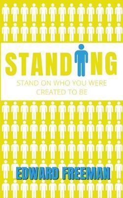 Standing by Edward Freeman