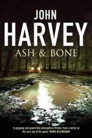 Ash and Bone by John Harvey image