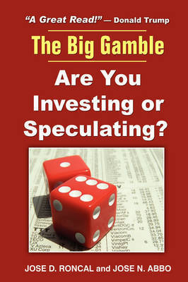 The Big Gamble by Jose D. Roncal