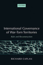 International Governance of War-Torn Territories by Richard Caplan image