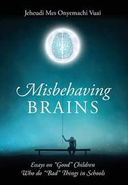 Misbehaving Brains by Jeheudi Mes Onyemachi Vuai