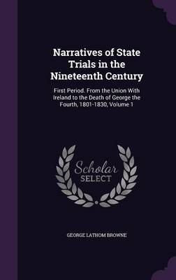 Narratives of State Trials in the Nineteenth Century by George Lathom Browne image