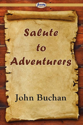 Salute to Adventurers by John Buchan