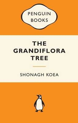 The Grandiflora Tree (Popular Penguins - NZ) by Shonagh Koea