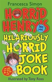 Horrid Henry's Hilariously Horrid Joke Book by Francesca Simon image