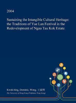 Sustaining the Intangible Cultural Heritage by Kwok-Hing Dominic Wong