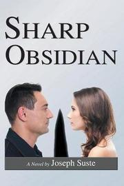 Sharp Obsidian by Joseph Suste